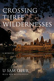 Crossing Three Wildernesses by U Sam Oeur.