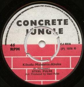 Steel Pulse's first single, Kibudu-Mansatta-Abuku.