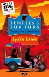 Temples & Tuk Tuks: Travels in Cambodia with Lydia Laube.