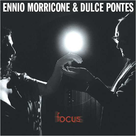 Focus : Morricone & Pontes (click to enlarge)